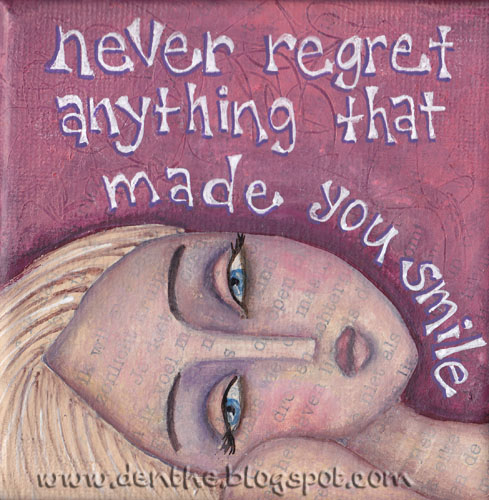 quote never regret anything denthe minipainting