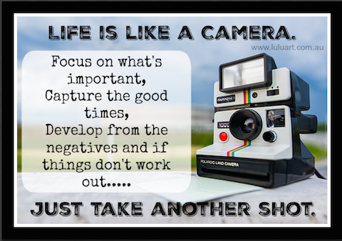 Wk37-Life is like a Camera