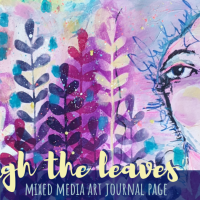 Through the Leaves - Mixed Media Art Journal Page